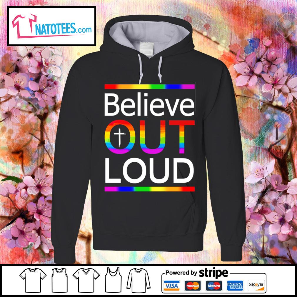 LGBT believe out loud s hoodie