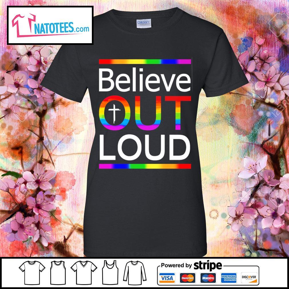 LGBT believe out loud s ladies-tee