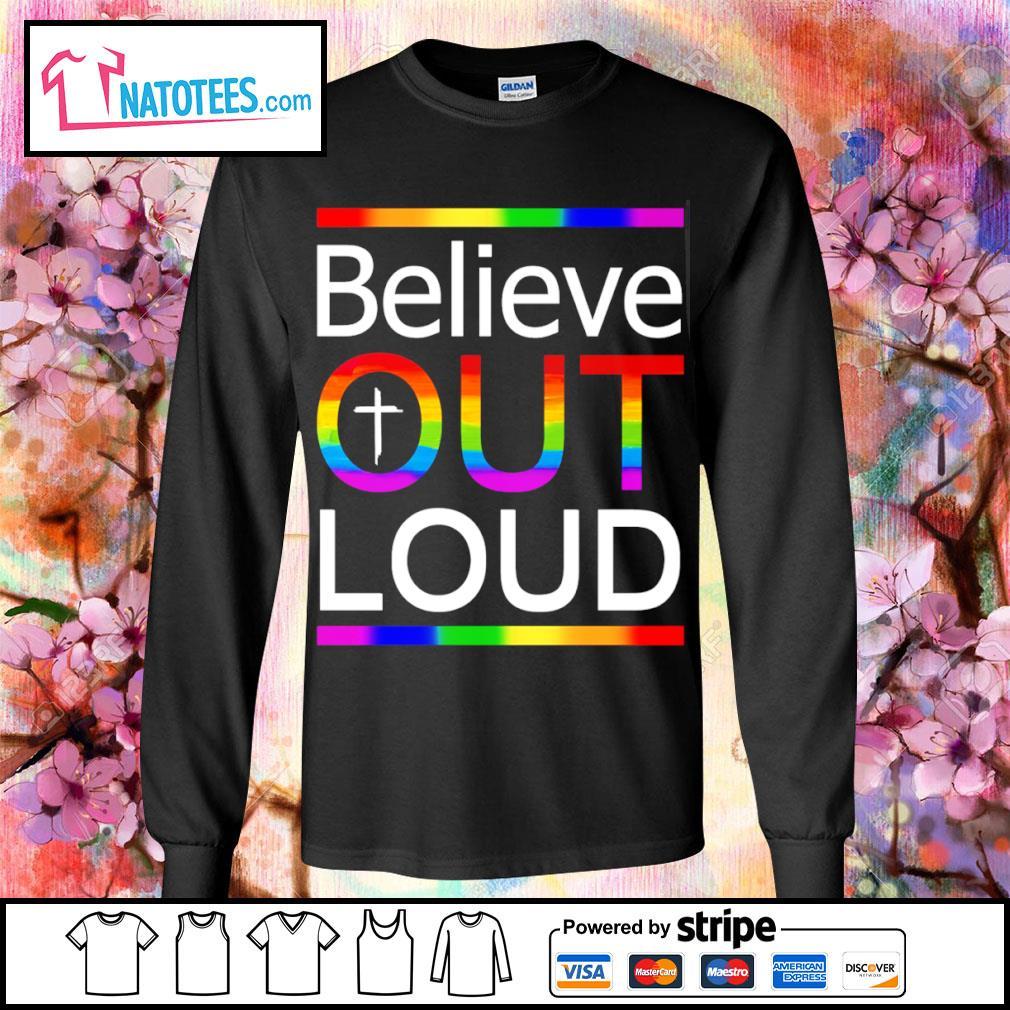 LGBT believe out loud s longsleeve-tee