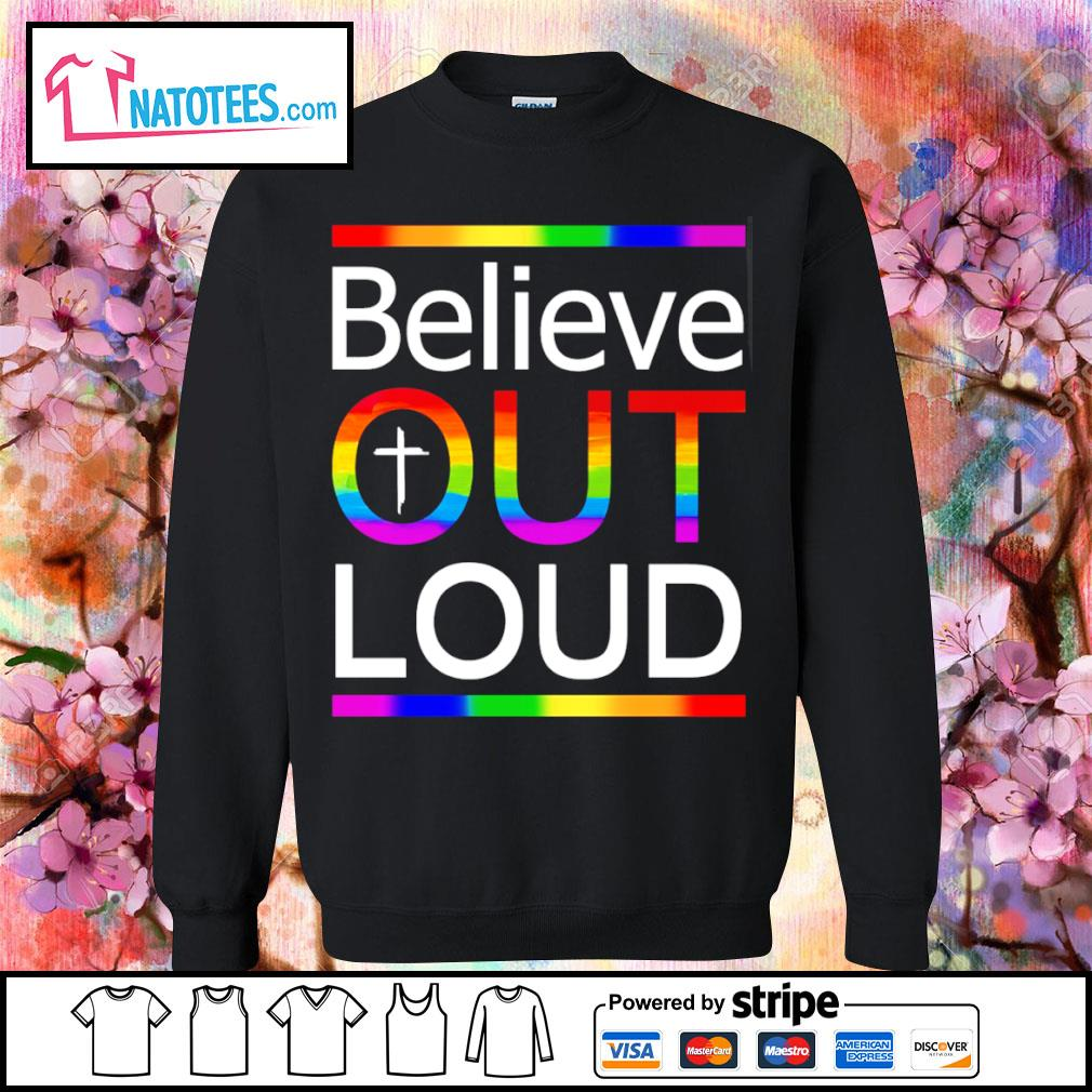 LGBT believe out loud s sweater