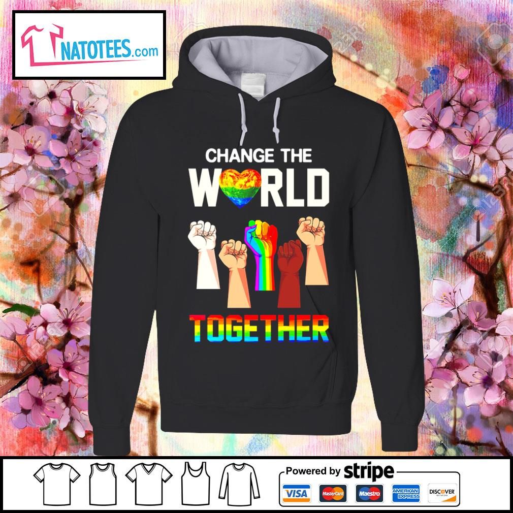 LGBT change the world together s hoodie