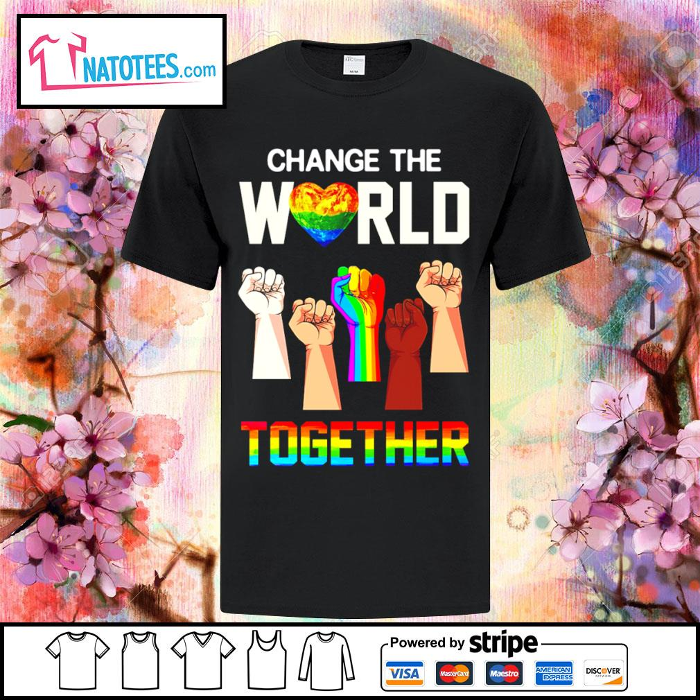 LGBT change the world together shirt