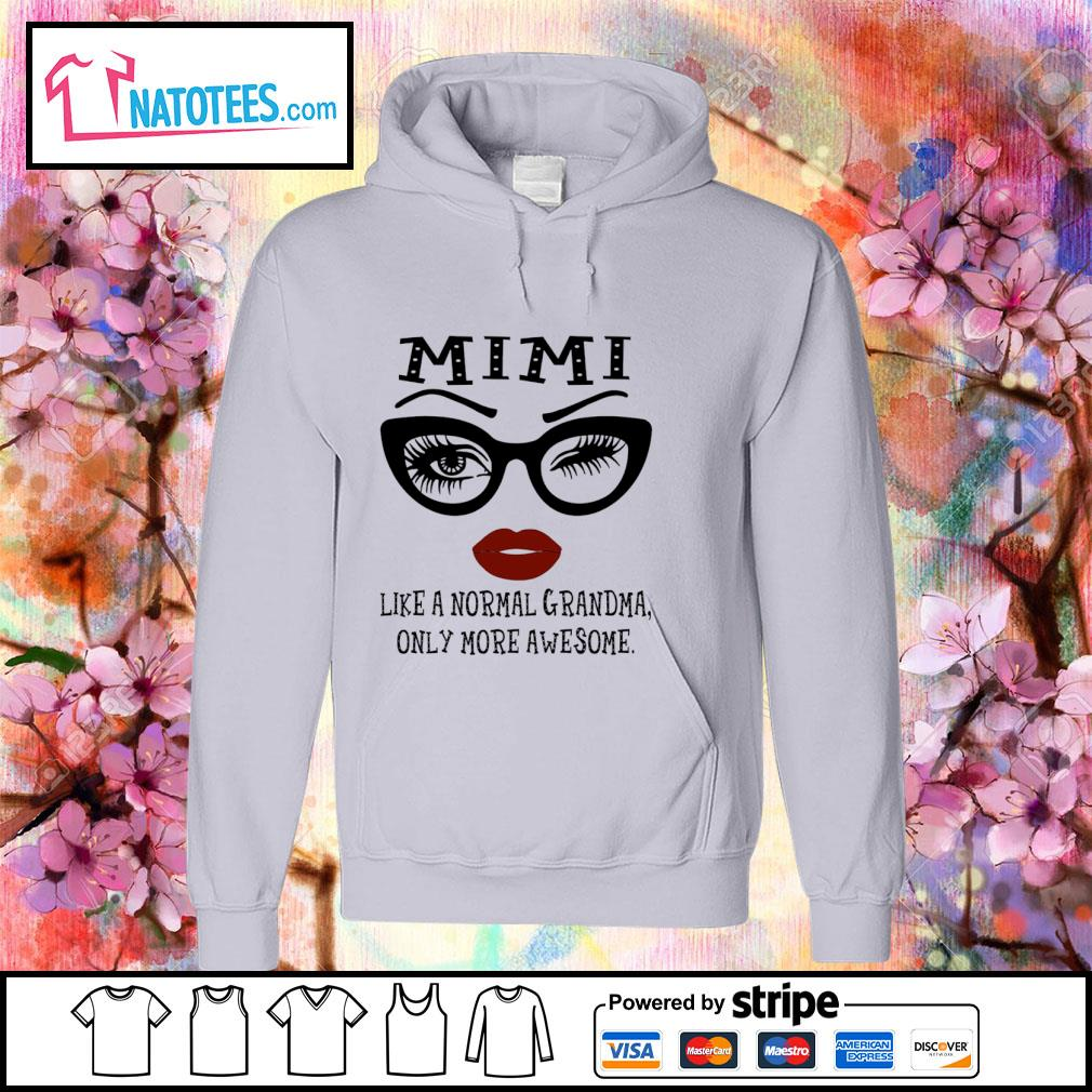 Mimi like a normal Grandma only more awesome s hoodie