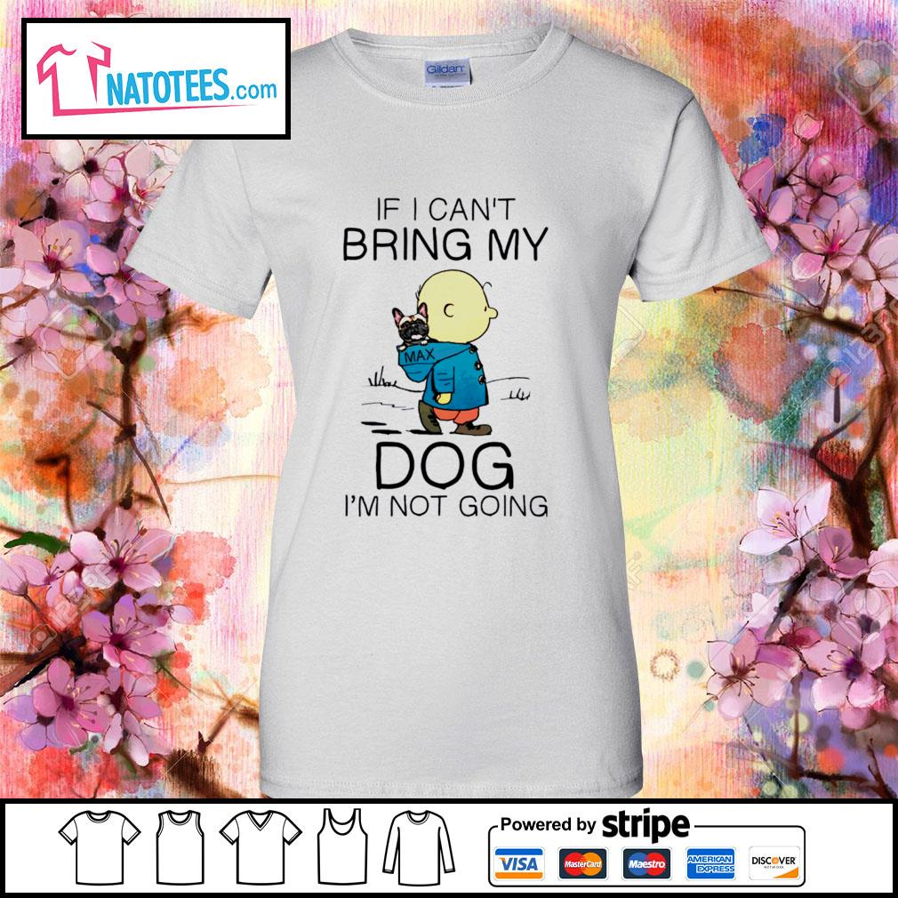 Charlie Brown if I can't bring my dog I'm not going s ladies-tee