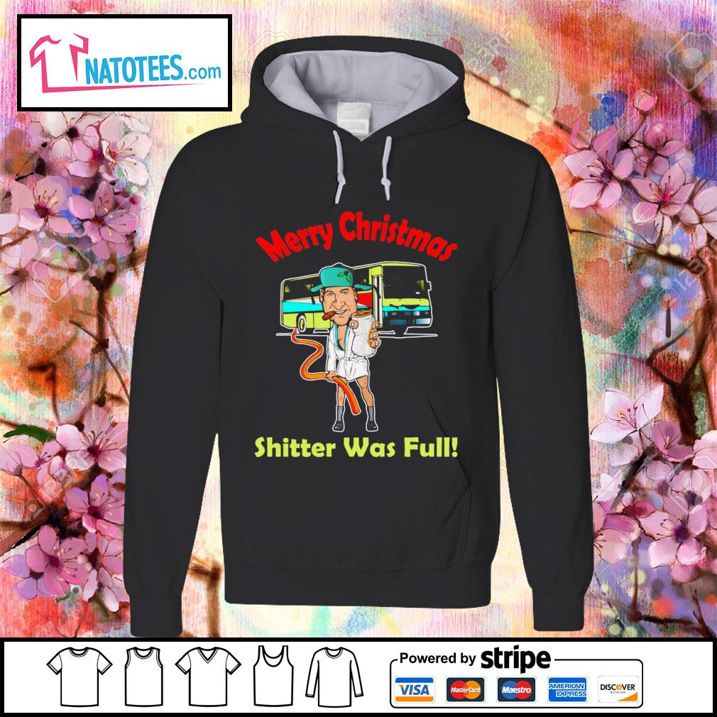 Cousin Eddie Merry Christmas shitter was full s hoodie