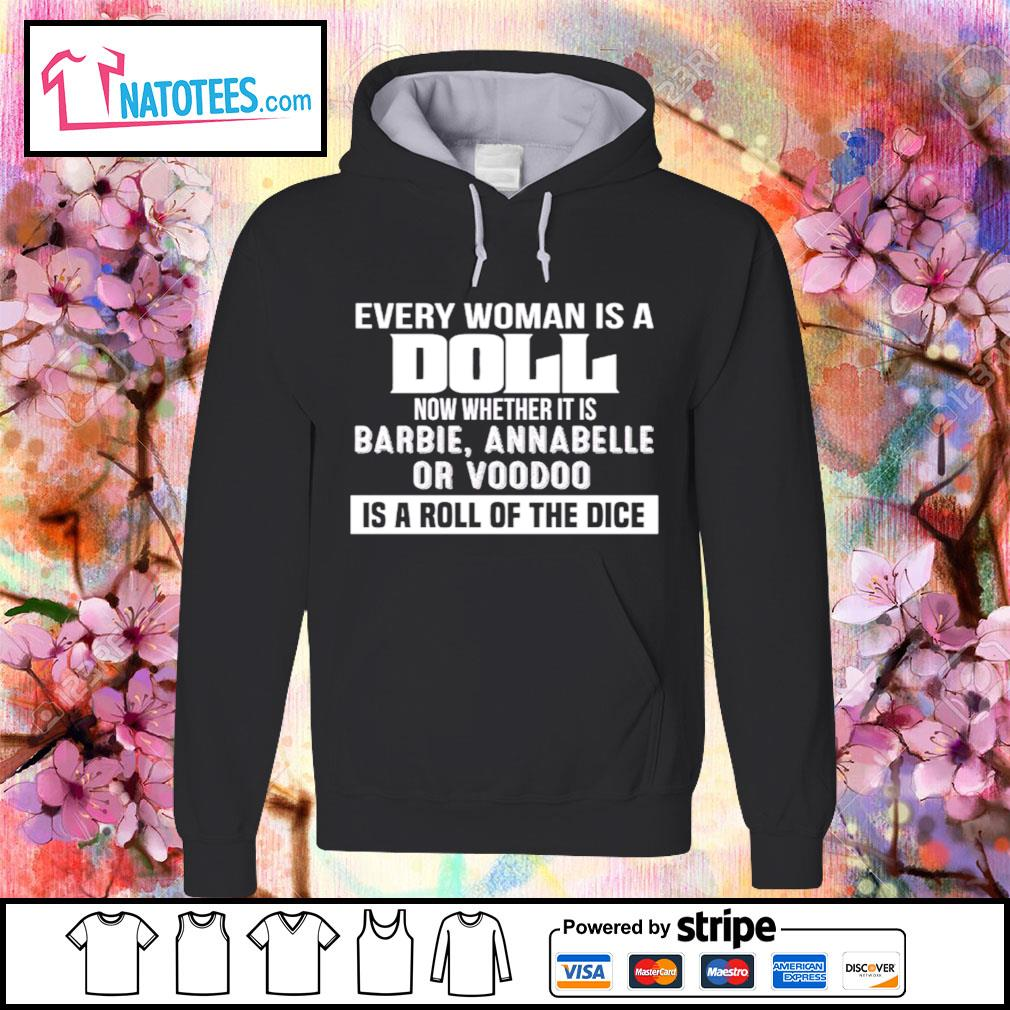 Every woman is a Doll now whether is barbie annabelle or voodoo is a roll of the dice s hoodie
