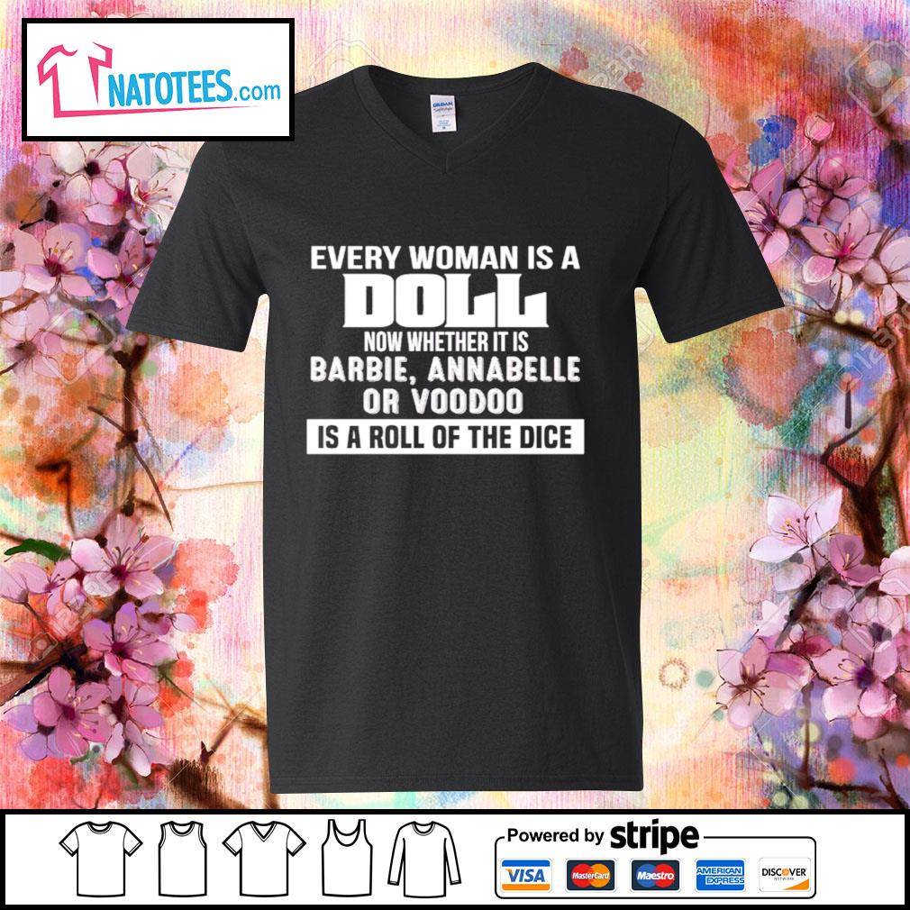 Every woman is a Doll now whether is barbie annabelle or voodoo is a roll of the dice s v-neck-t-shirt