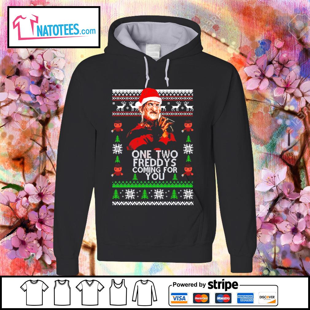 Freddy Krueger one two Freddy's coming for you ugly Christmas s hoodie