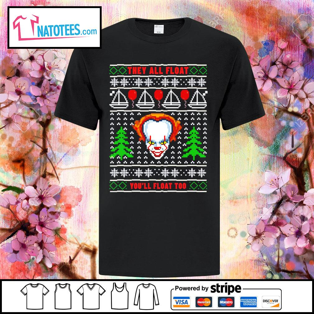 Pennywise they all float you'll float too ugly Christmas shirt