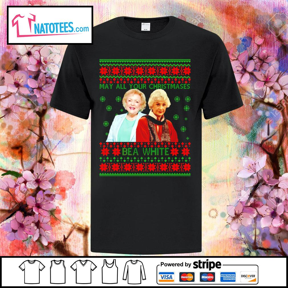 The Golden Girls may all your Christmases be a white ugly Christmas shirt